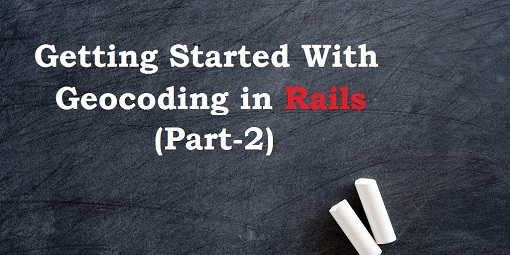geocoding in rails part2